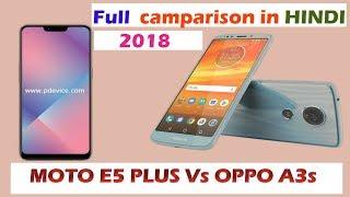 Moto E5 Plus Vs Oppo A3s  (2018) Full comparison | Which one to buy ??
