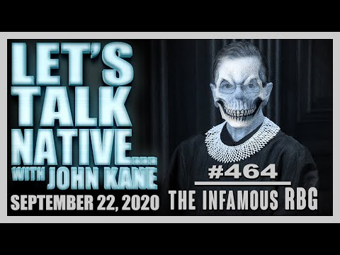 Let's Talk Native #464 - The Infamous RBG
