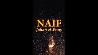 Naif - Johan dan Enny