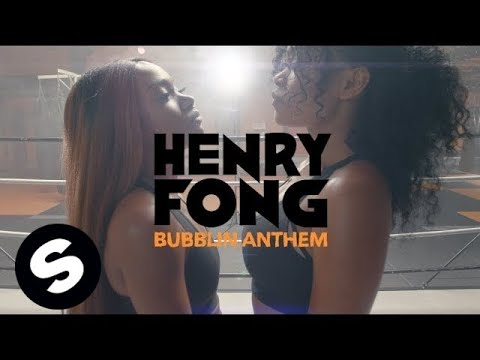 Henry Fong  Bubblin Anthem  Music
