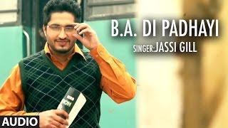 Jassi Gill | BA Di Padhayi | Batchmate 2 | Punjabi Songs | T-Series Apna Punjab