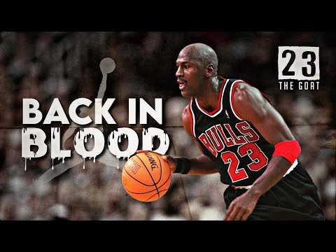 "Michael Jordan Mix – ""Back In Blood"""