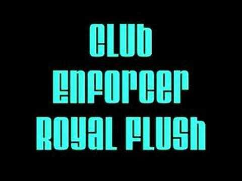 Club Enforcer - Royal Flush