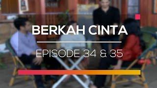 Berkah Cinta - Recap   Episode 34 dan 35