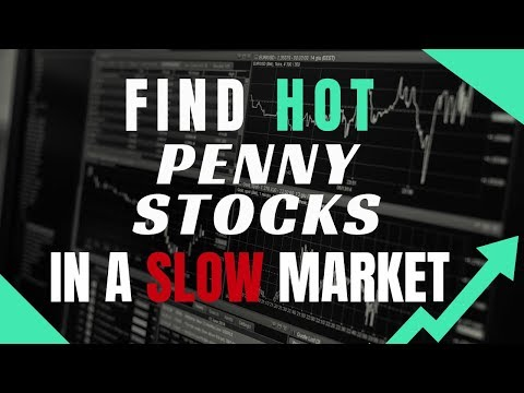 Best Way To Find Hot Penny Stocks In A Slow Market