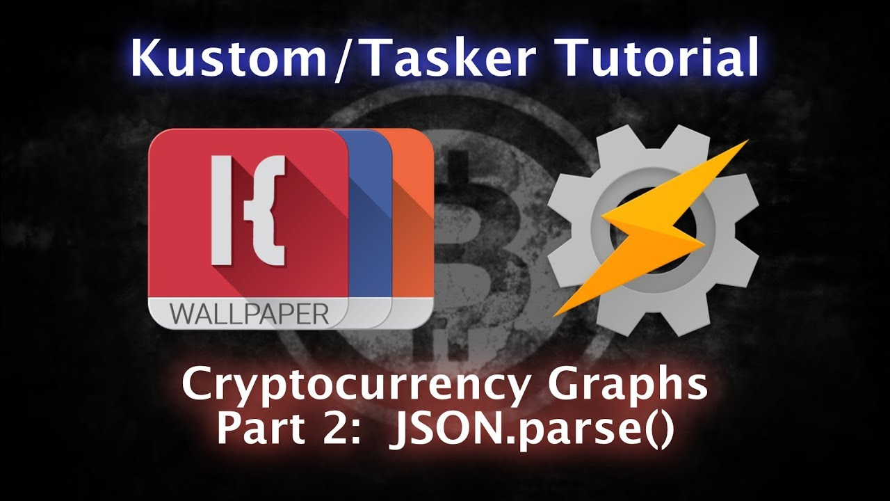 KLWP, KWGT, KLCK, Tasker Tutorial - JSON parse() and Cryptocurrency - PART  TWO