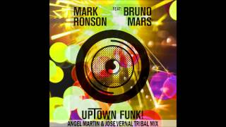 Mark Ronson Ft. Bruno Mars - Uptown Funk (Angel Martin & Jose Vernal Tribal Mix) Mp3