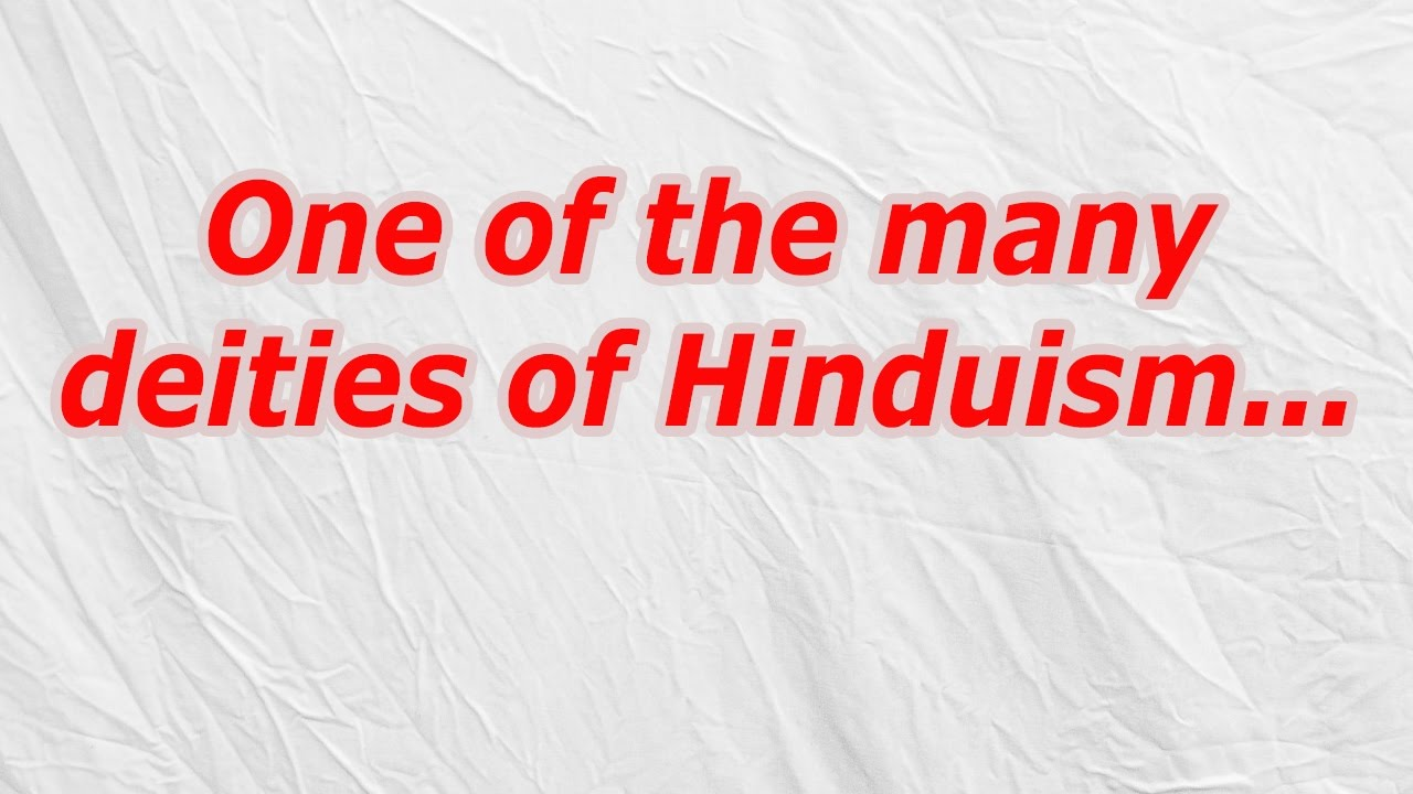 One Of The Many Deities Of Hinduism Codycross Crossword Answer