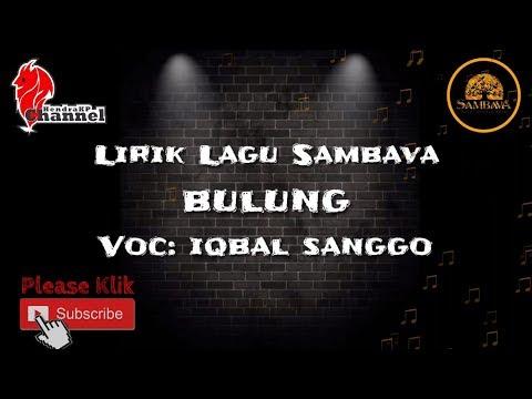 Lirik Lagu SAMBAVA - Bulung (Iqba Sanggo)