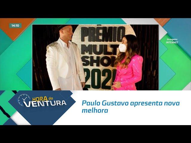 Paulo Gustavo apresenta nova melhora