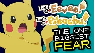 THE ONE BIGGEST FEAR - Pokemon Let's Go…