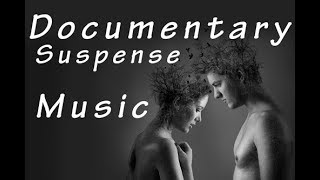 Background Music For Documentary | Suspenseful, Dark, Mysterious and Serious Instrumental