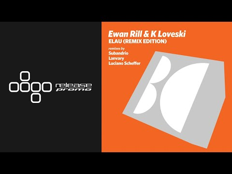 Ewan Rill & K Loveski - Elau (Subandrio Remix) [Balkan Connection]