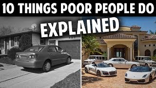 The TRUTH about 10 Things Poor People Do