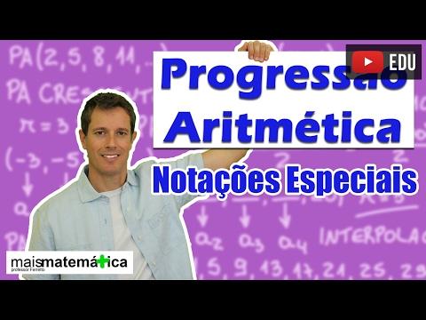 Progressão Aritmética PA: Notações Especiais (aula 4 de 6)