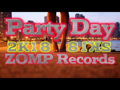 Party Day [ ZOMP Records Original mix 2K18 ]
