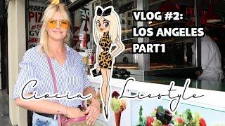Ciocia liestyle ► VLOG #2: LOS ANGELES PART 1