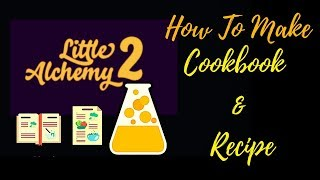 Little Alchemy 2-How to make Cookbook &amp Recipe Cheats &amp Hints