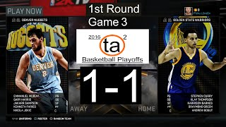 2016 TA2 Basketball Playoffs 1st Round - Denver Nuggets vs Golden State Warriors (Game 3)