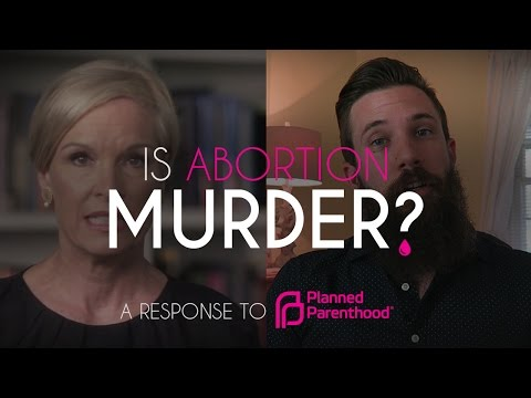 Is Abortion Murder? || Response To Planned Parenthood