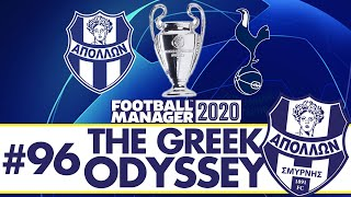 THE CHAMPIONS LEAGUE FINAL | Part 96 | THE GREEK ODYSSEY FM20 | Football Manager 2020