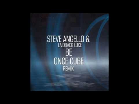 Steve Angello & Laidback Luke - Be (Once Cube Remix)