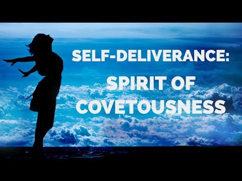 Deliverance from Covetousness   Self-Deliverance Prayers