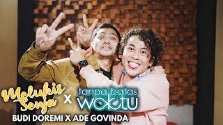 Download Budi Doremi X Ade Govinda - Melukis Senja X Tanpa Batas Waktu