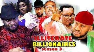 ILLITERATE BILLIONAIRE SEASON 3 - (New Movie) 2019 Latest Nigerian Nollywood Movie full HD