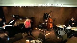 2014.10.24. azul Live 兼子じゅん(Pf) Quartet  - You'd Be So Nice To Come Home To -