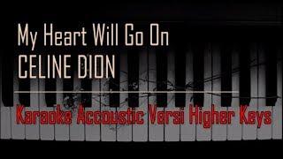 Celine Dion - My Heart Will Go On Karaoke Versi Higher Keys