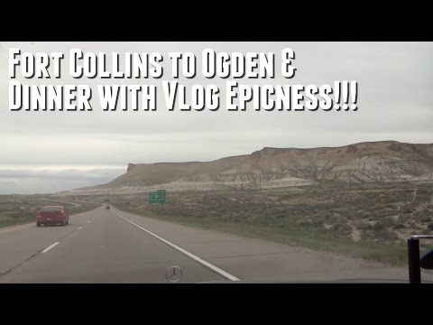 Fort Collins to Ogden & Dinner with Vlog Epicness!!! (Day 195 - 5.14.2015)