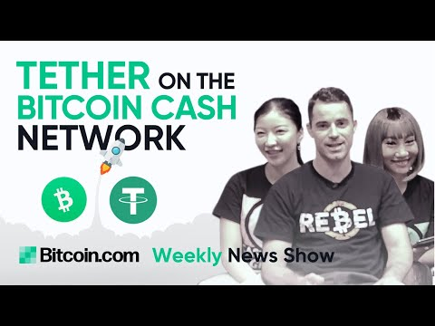 Tether Launches On The Bitcoin Cash Network, Fear Of A Bank Run Looms In The US, Steam Items For BCH