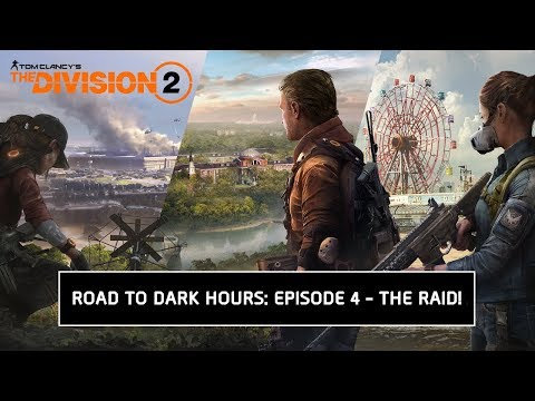 The Division 2 PC - Road To Dark Hours Episode 4: The Raid! | Stream No. 264