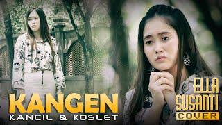 Download lagu KANGEN | TARLING TERBARU KOPLO VERSION | WA KANCIL - KOSLET ( COVERS ELLA SUSANTI )