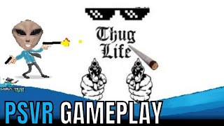 THUG LIFE | PSVR | First Impressions!!!!