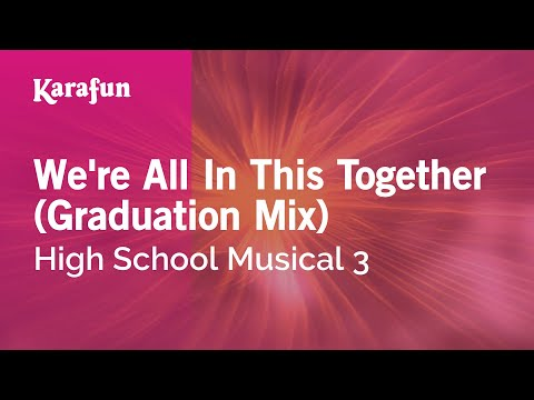 Karaoke We're All In This Together (Graduation Mix) - High School Musical 3 *