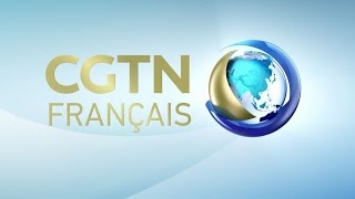 CGTN Français - Info et actualités en continu 24h/24