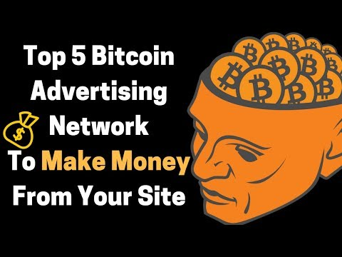 Top 5 Bitcoin Advertising Network - Monetize Your Site and Earn