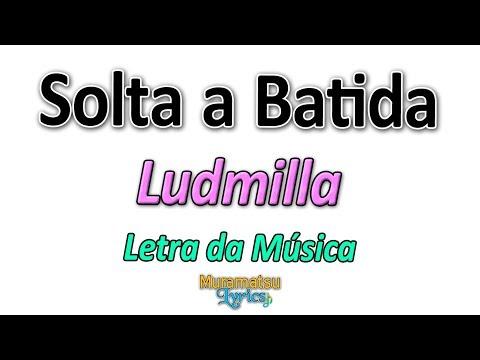 Ludmilla - Solta a Batida - Letra