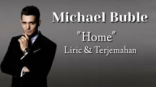 Michael Buble - Home ( Lyric & Terjemahan )