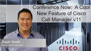 Conference Now:  A Cool New Feature of Cisco Call Manager v11