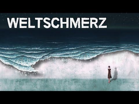 Sad, Bored, Anxious? Maybe You've Got Weltschmerz
