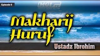 Ustadz Ibrohim - Tahsin Al Qur'an 06 | Makharij Huruf