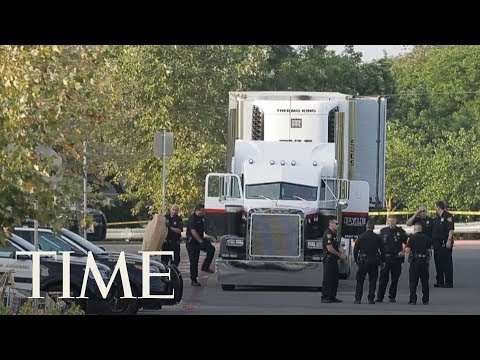Death Toll Climbs To 10 After Sweltering Trailer Holding Immigrants Discovered In Texas   TIME