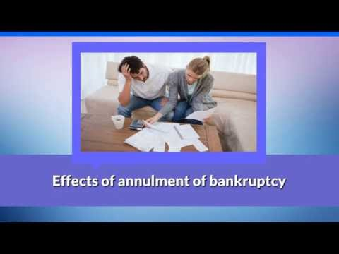 Bankruptcy Annulment: Effects of annulment of bankruptcy