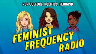 Feminist Frequency Radio 03: A Nosebleed in Time
