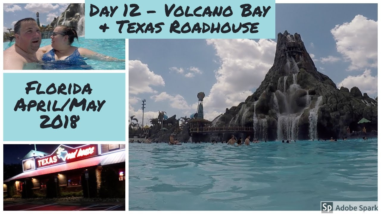 Day 12 - Volcano Bay | Universal | Texas Roadhouse | Florida 2018