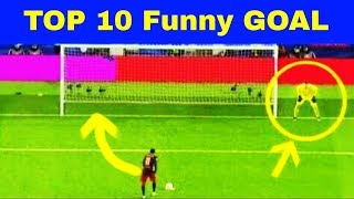 Top 10 funny Goal in football history