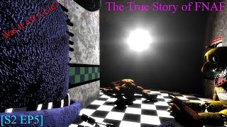 The True Story of FNAF [S2 EP5] Was It All A Lie?